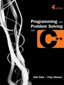Programming and Problem Solving with C++ - Dale/Weems